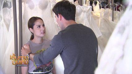 เบื้องหลังฉาก หลุยส์ เฮส และ คะน้า ริญญารัตน์ เลือกชุดแต่งงาน ในละคร ไฟหิมะ ห้ามพลาด! ไฟหิมะ 2 ตอนสุดท้าย